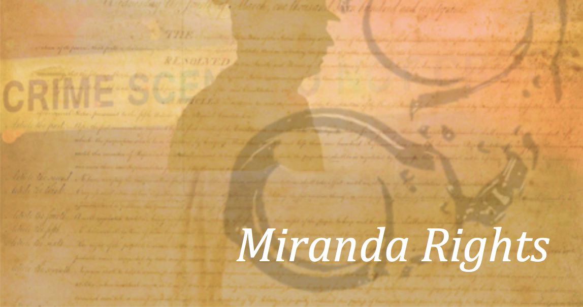 rights of miranda Frozen texts are often troubling for interpreters coupled with the complexity of the legal system, frozen texts such as.