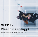 WTF Is Phenomenology in VR?