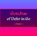 5 Gotchas of Defer in Go (Golang) — Part I