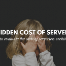 The hidden costs of serverless