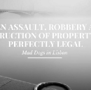 When Assault, Robbery and Destruction of Property are Perfectly Legal