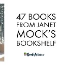 47 Books from Janet Mock's Bookshelf