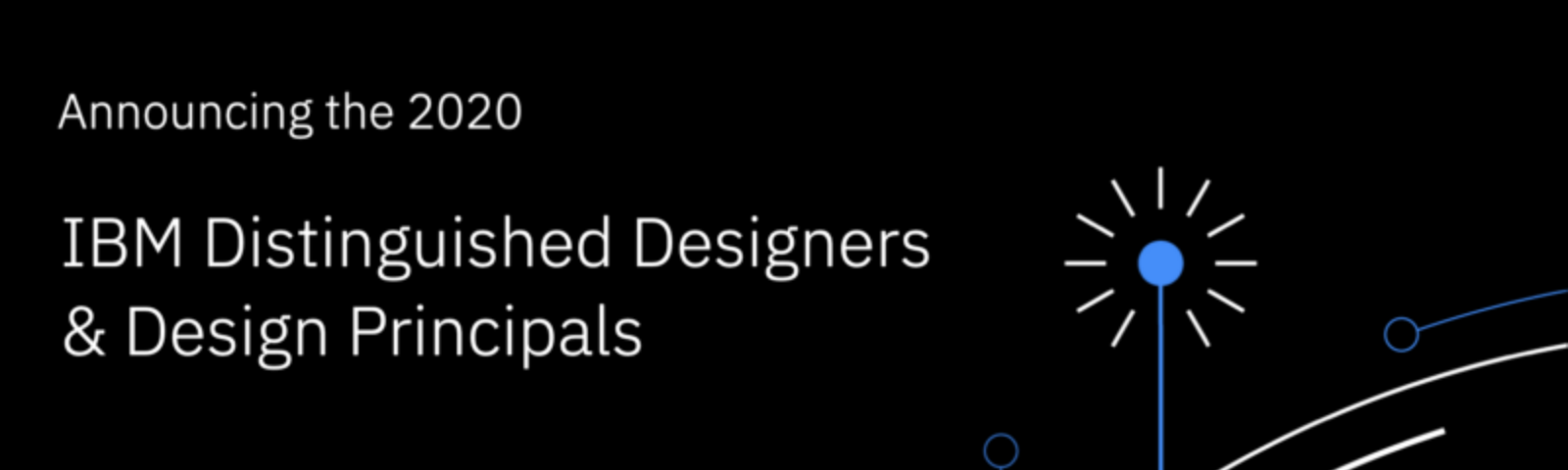 "Image with text that says ""Announcing the 2020 IBM Distinguished Designers and Design Principals"""