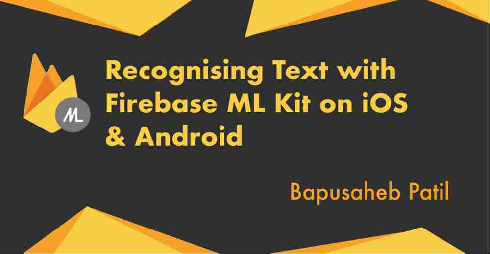 Recognizing Text with Firebase ML Kit on iOS & Android – mc ai