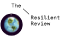 The Resilient Review