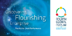 Fourth Global Forum: Discovering Flourishing Enterprise