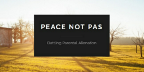 Peace Not Pas