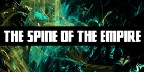 The Spine of the Empire