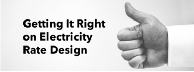 Getting it Right on Electricity Rate Design