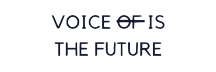 Voice is the Future