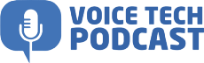 Voice Tech Podcast