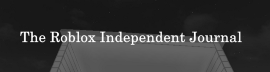 The Roblox Independent Journal