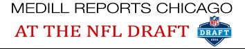 Medill Reports NFL Draft