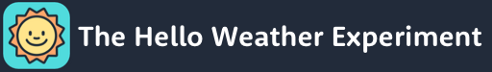 The Hello Weather Experiment