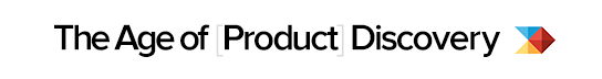The Age of Product Discovery