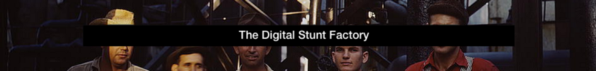 Digital Stunt Factory