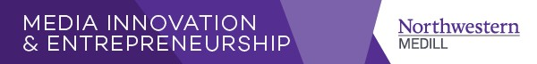 Medill Media Innovation & Entrepreneurship
