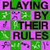 Playing by their rules