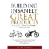Building Insanely Great Products