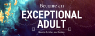 The Exceptional Adult