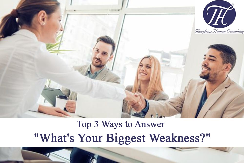Top 3 Ways to Answer Whats Your Biggest Weakness
