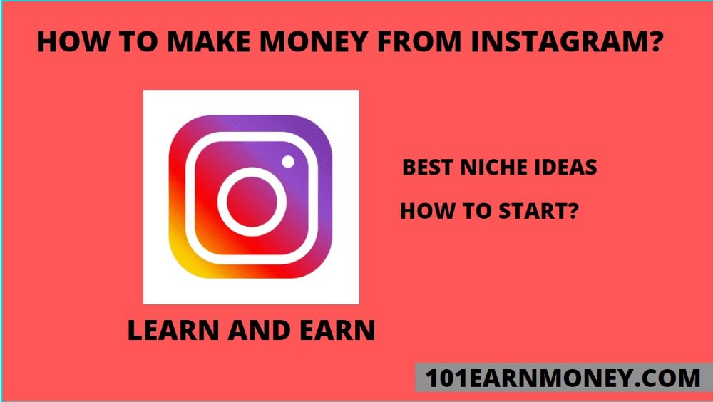 HOW TO MAKE MONEY FROM INSTAGRAM?