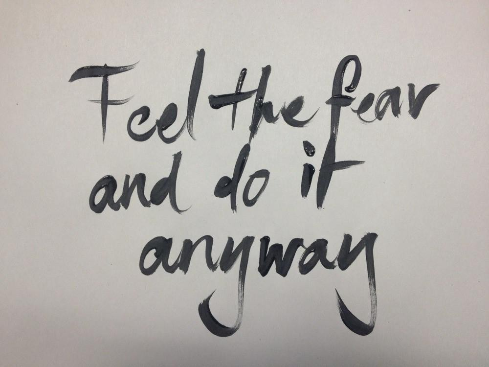 Feel The Fear And Do It Anyway  >> Feel The Fear And Do It Anyway Thrive Global Medium