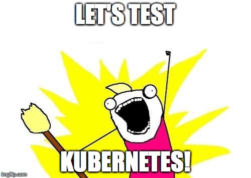 let's test kubernetes