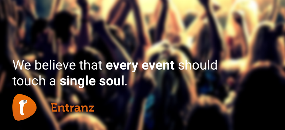 Onze why: We believe that every event should touch a single soul.