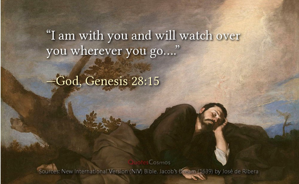 I Am With You And Will Watch Over You Wherever You Go God