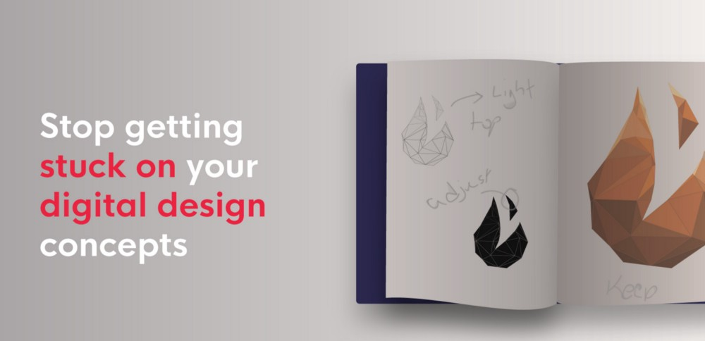 Stop getting stuck on your digital design concepts.