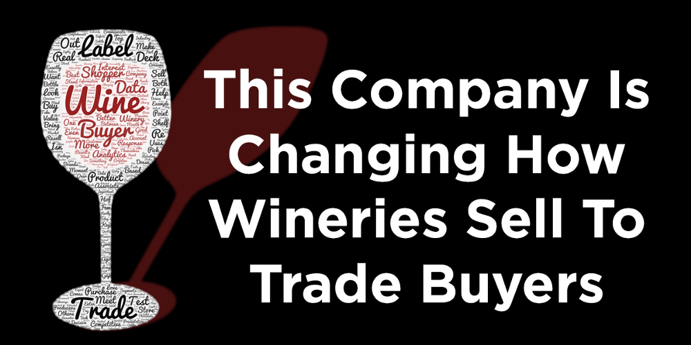 This Company Is Changing How Wineries Sell To Trade Buyers