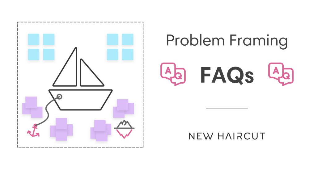 Problem Framing: Top 8 FAQs