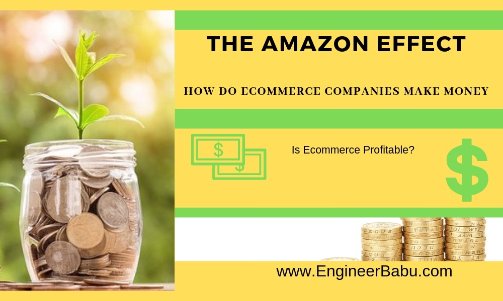 The Amazon Effect: How do E-commerce Companies Make Money? - By