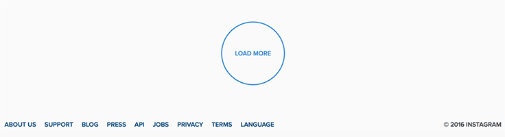 Instagram uses 'Load More' button in order to make footer accessible for theusers