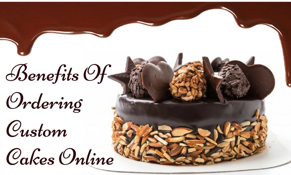 What Are The Benefits Of Ordering Custom Cakes Online