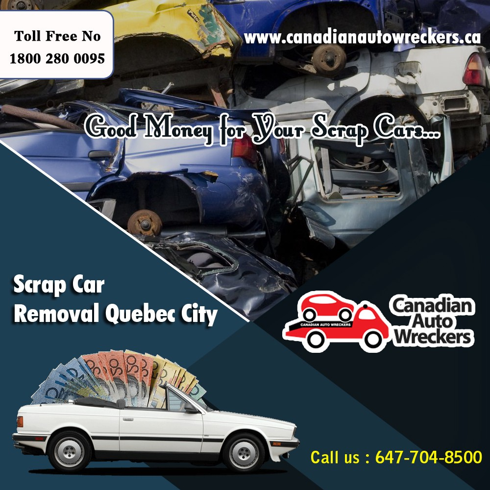 Unwanted| Junk & Scrap Car Removal Quebec City — FREE Towing ...