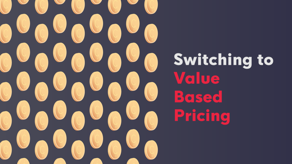 Switching to value base pricing