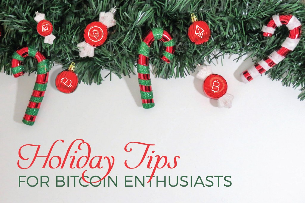 5 Holiday Tips for Bitcoin Enthusiasts (or How to Get Your Family Excited About Bitcoin)