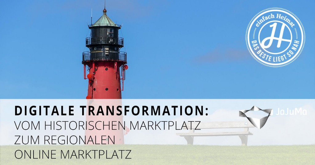 Digital Transformation: From Historical Marketplace To Regional Online Marketplace: einfach-Heimat.d