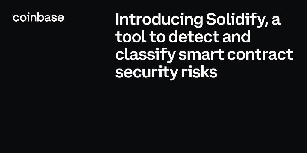 [Coinbase] Introducing Solidify—a tool to automatically detect and classify smart contract security risks - AZCoin News