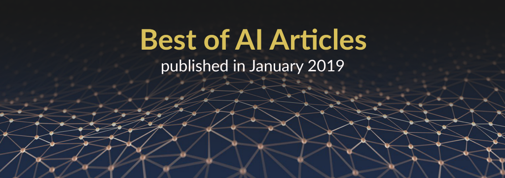 The Best of AI: New Articles Published This Month (January 2019)