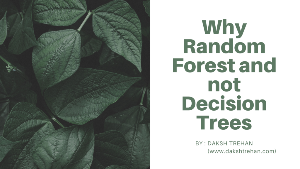 Why Choose Random Forest and Not Decision Trees