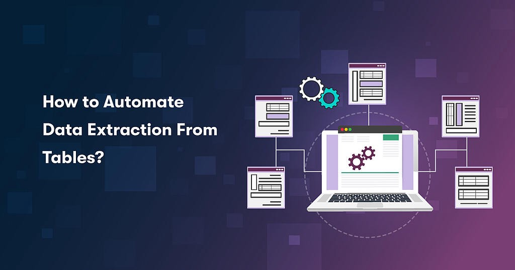 Critical Questions: How To Automate Data Extraction From Tables