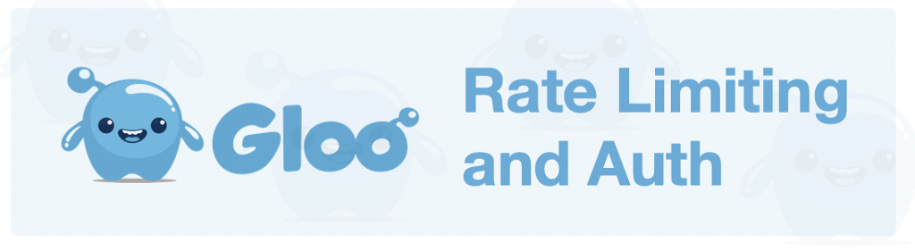 Introducing Auth and Rate Limiting in Gloo Open Source