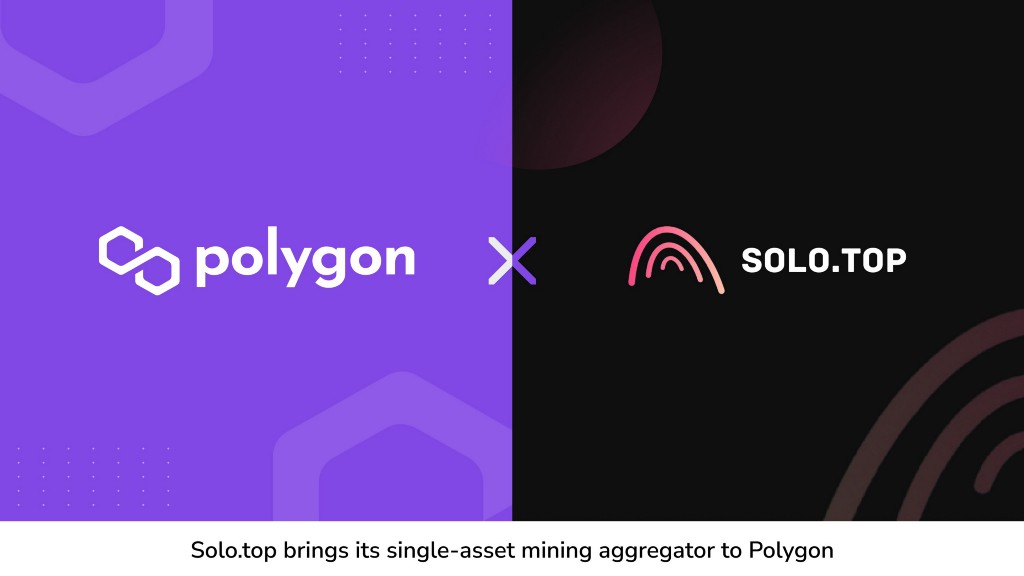 [Polygon] Solo.top brings its single-asset mining aggregator to Polygon! - AZCoin News