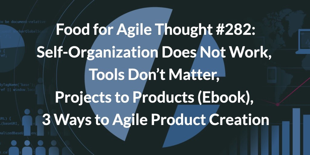 Food for Agile Thought #282