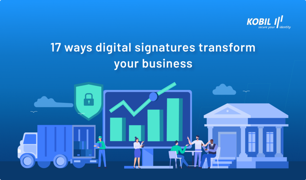 17 ways digital signatures transform your business…