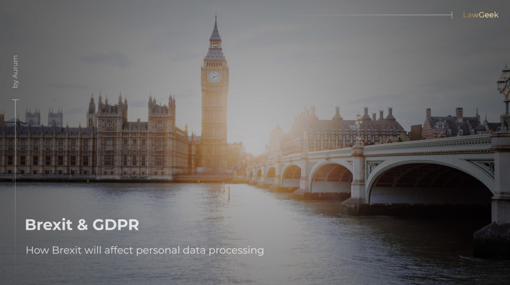 Brexit: Impact on Personal Data Processing and Application of the GDPR