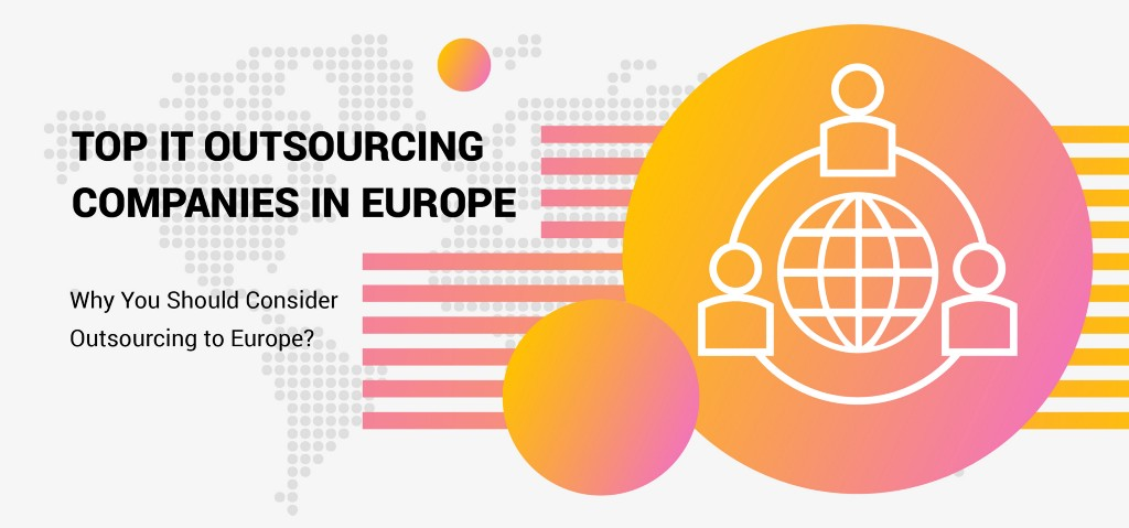 /top-it-outsourcing-companies-in-europe-why-you-should-consider-outsourcing-to-europe-6499b7c595a4 feature image